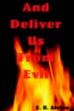 And Deliver Us from Evil