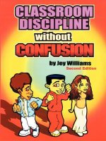Classroom Discipline Without Confusion