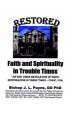 Restored Faith and Spirituality in Trouble Times