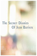 Secret Diaries of Jean Batiste