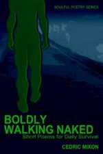 Boldly Walking Naked