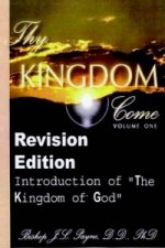 Thy Kingdom Come, Volume One - Revision Edition