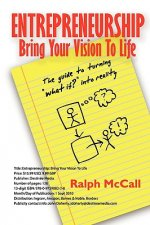 Entrepreneur? Bring Your Vision to Life