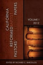 Southern California Reformed Baptist Conference Papers 2012
