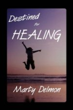 Destined for Healing