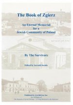 Book of Zgierz - An Eternal Memorial for a Jewish Community of Poland