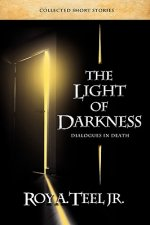Light of Darkness, Dialogues in Death