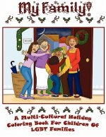 My Family - A Multi-Cultural Holiday Coloring Book for Children of Lgbt Families!