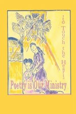 Poetry is Our Ministry to Touch the Heart