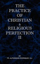 Practice of Christian and Religious Perfection Vol II