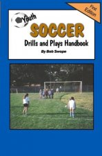 Youth Soccer Drills and Plays Handbook