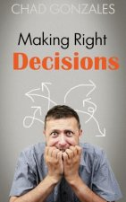 Making Right Decisions