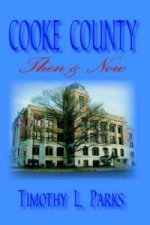 Cooke County Then & Now