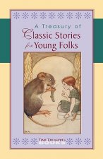 Treasury of Classic Stories for Young Folks
