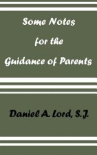 Some Notes for the Guidance of Parents