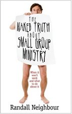 Naked Truth about Small Group Ministry