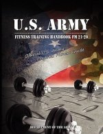 U.S. Army Fitness Training Handbook Fm 21-20