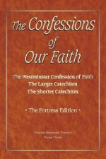 Confessions of Our Faith with ESV Proofs