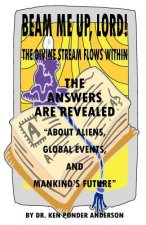 Answers Are Revealed about Aliens, Global Events, and Mankind's Future