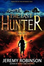 Last Hunter - Descent (Book 1 of the Antarktos Saga)