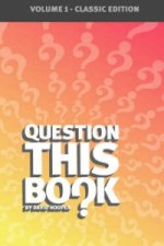 Question This Book - Volume 1 (Classic Edition)