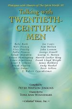 Talking with Twentieth Century Men