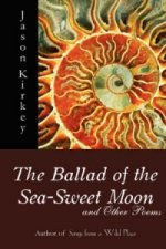 Ballad of the Sea-Sweet Moon and Other Poems