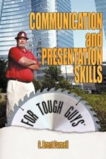 Communication and Presentation Skills for Tough Guys