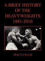 Brief History of the Heavyweights 1881-2010