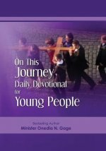 On This Journey Daily Devotional for Young People