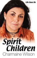 Spirit Children: Life Goes On