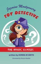 Jazmine Montgomery - Toy Detective - The Magic Glasses