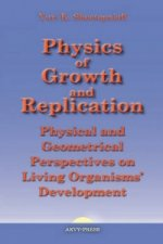 Physics of Growth and Replication. Physical and Geometrical Perspectives on Living Organisms' Development