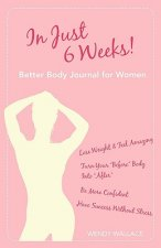 In Just 6 Weeks! Better Body Journal For Women