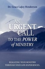 Urgent Call to the Power of Ministry