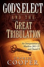 God's Elect and the Great Tribulation