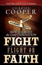 Fight, Flight, or Faith