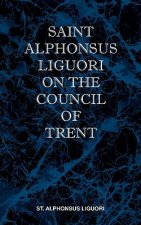 St Alphonsus Liguori on the Council of Trent