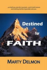 Destined for Faith