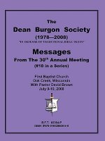 Dean Burgon Societies Messages from the 30th Annual Meeting, #18 in a Series