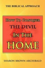 How to Conquer the Devil in the Home