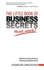 Little Book of Business Secrets That Work!