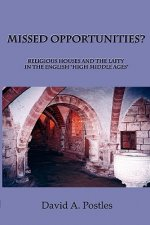 MISSED OPPORTUNITIES? Religious Houses and the Laity in the English