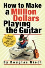 How to Make a Million Dollars Playing the Guitar