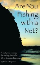 Are You Fishing with a Net?