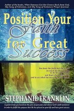 Position Your Faith for Great Success