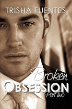 Broken Obsession - Part Two