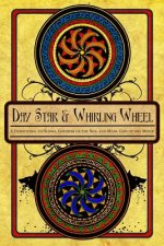 Day Star and Whirling Wheel: Honoring the Sun and Moon in the Northern Tradition