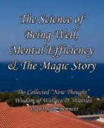 Science of Being Well, Mental Efficiency & The Magic Story