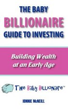 Baby Billionaire Guide to Investing